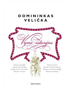 Vyno istorijos, Domininkas Velička
