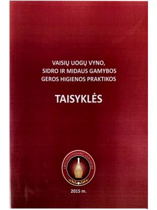 Vaisių uogų vyno, sidro ir midaus gamybos geros higienos praktikos taisyklės